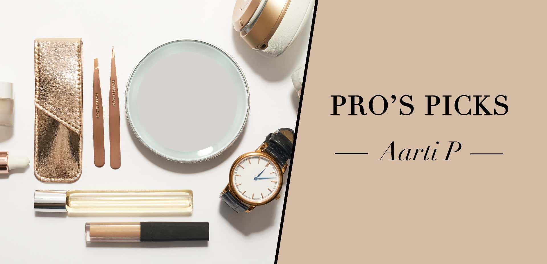 Pro's Picks - Makeup Artist Aarti P
