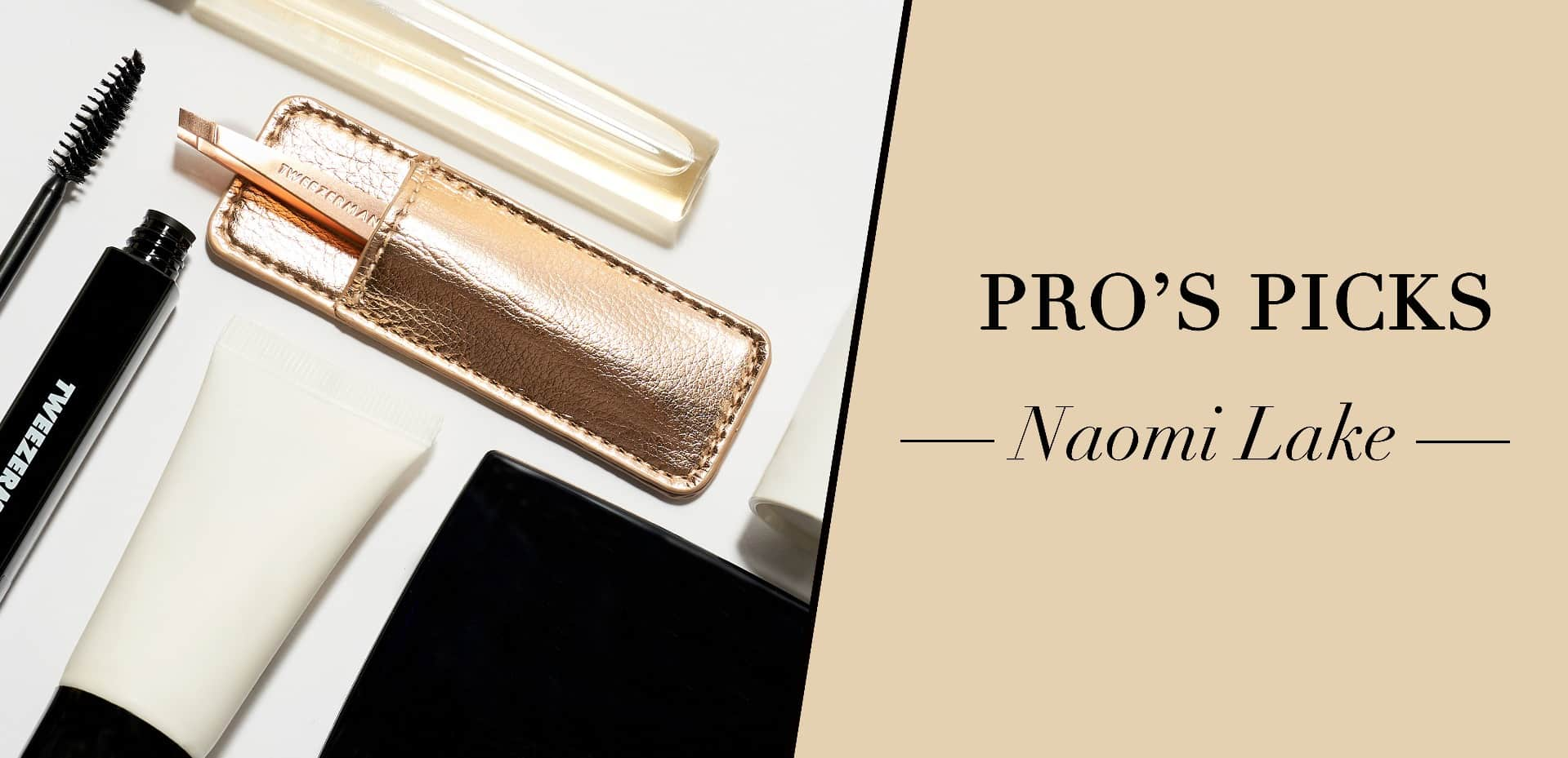 Pro's Picks - Makeup Artist Naomi Lake