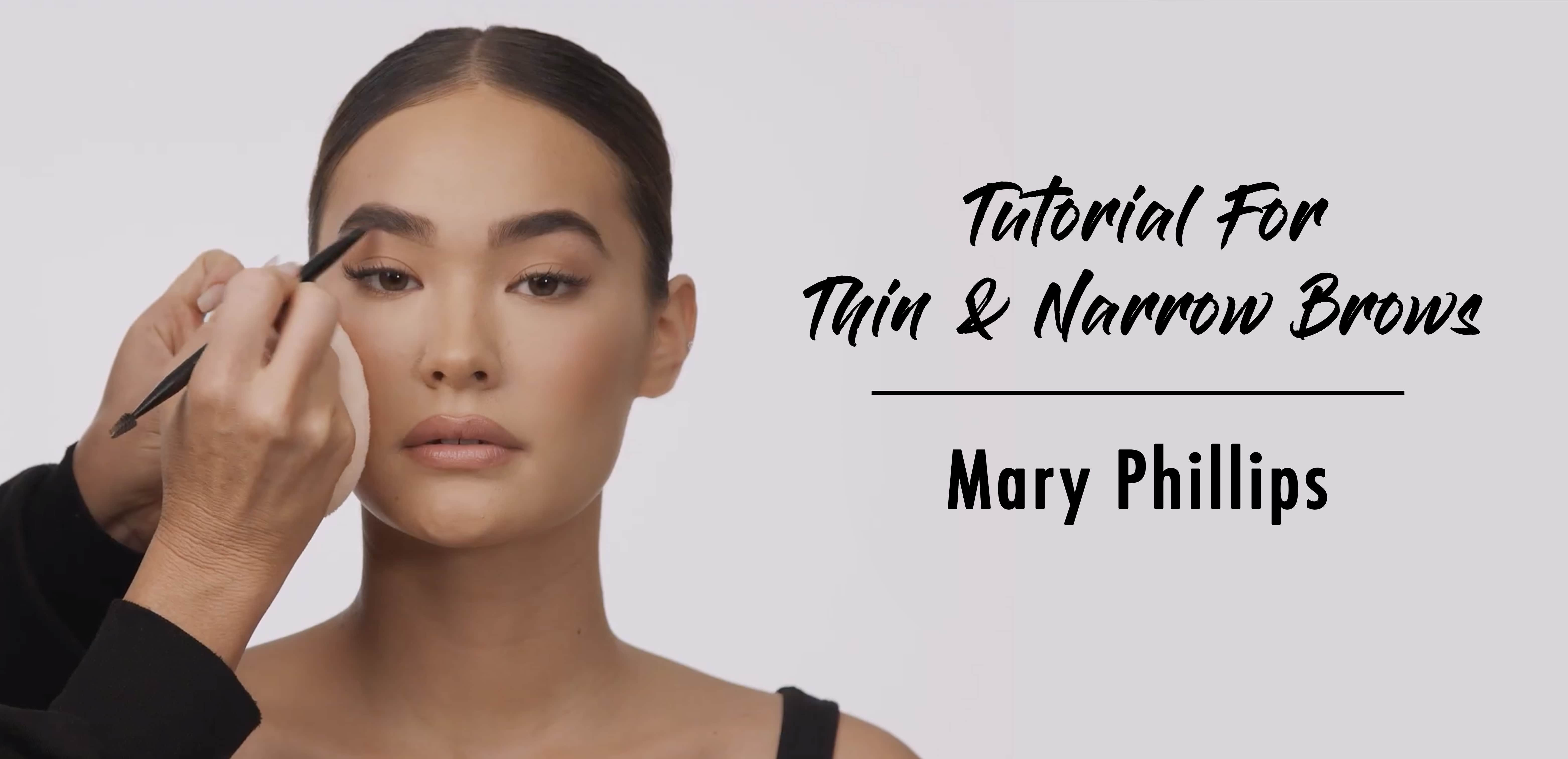 Mary Phillips Tutorial For Thin And Narrow Brows